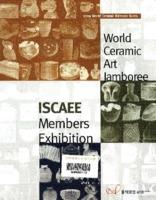 World Ceramic Art lamboree : ISCAEE Members Exhibition